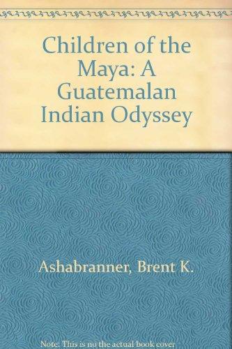 Children of the Maya: Brent Ashabranner