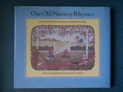 Our Old Nursery Rhymes (9780399217227) by Willebeek Le Mair, Henriette
