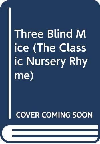 Three Blind Mice (The Classic Nursery Rhyme) (0399217754) by Cauley, Lorinda Bryan