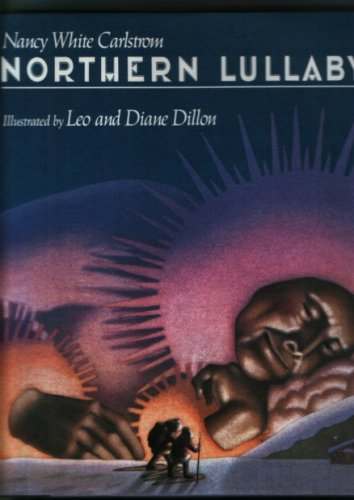 Northern Lullaby: Carlstrom, Nancy White and Leo and Diane Dillon