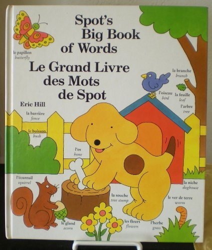Spot's Big Book of Words - Le Grand Livre des Mots de Spot (English and French Edition) (0399218262) by Eric Hill