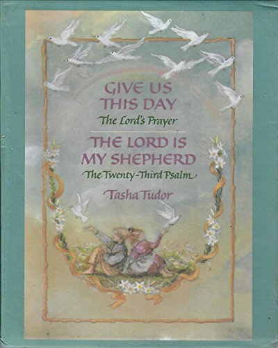 The Tasha Tudor Mini Gift Set: The Lord Is My Shepherd, Give Us This Day: Tasha Tudor