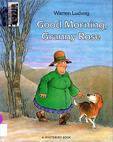 9780399219504: Good Morning, Granny Rose