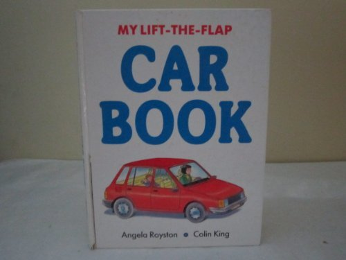 My Lift-the-flap Car: Royston, Angela