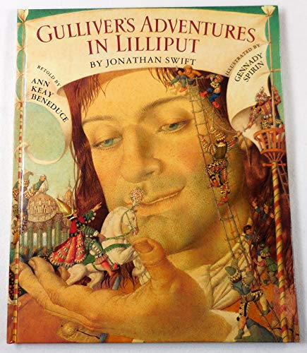 Gulliver's Adventures in Lilliput: Beneduce, Ann;Swift, Jonathan