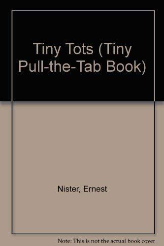 9780399221088: Tiny Tots (Tiny Pull-The-Tab Book)