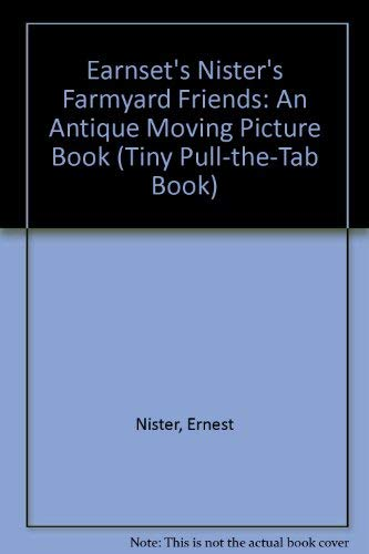 9780399221101: Earnset's Nister's Farmyard Friends: An Antique Moving Picture Book (Tiny Pull-the-Tab Book)