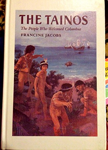 9780399221163: The Tainos: The People Who Welcomed Columbus