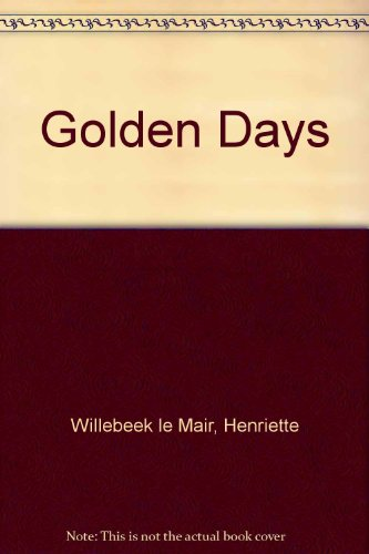 Golden Days (9780399221507) by Willebeek Le Mair, Henriette
