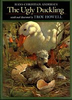 The Ugly duckling (0399221581) by Troy Howell