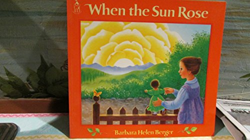 When the Sun Rose (Sandcastle Books): Berger, Barbara Helen