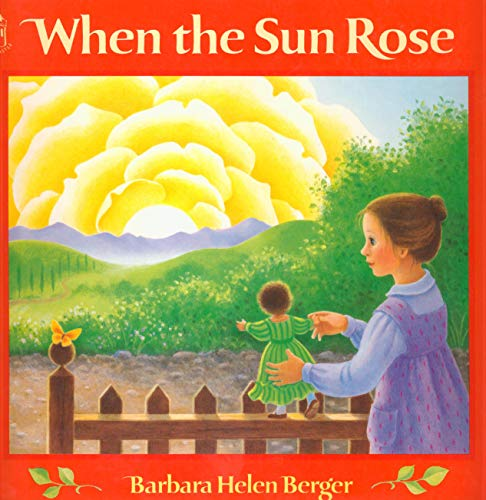 When the Sun Rose (Sandcastle Books) (0399221751) by Barbara Helen Berger