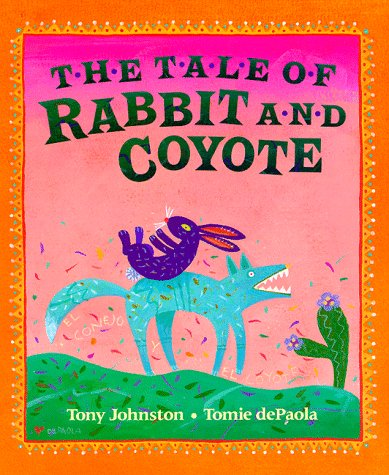 9780399222580: The Tale of Rabbit and Coyote