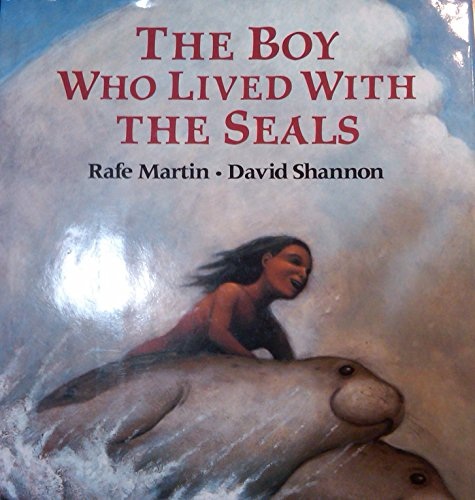 The Boy Who Lived with the Seals: Rafe Martin