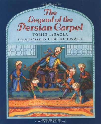 The Legend of the Persian Carpet: dePaola, Tomie
