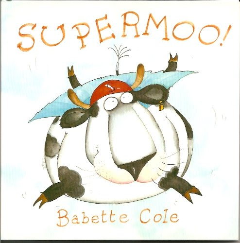Supermoo! (9780399224225) by Babette Cole