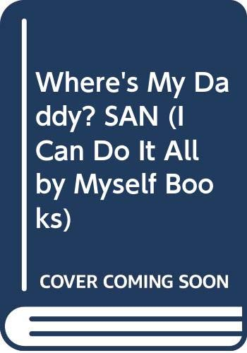 9780399224270: Where's My Daddy? SAN (I Can Do It All by Myself Books)