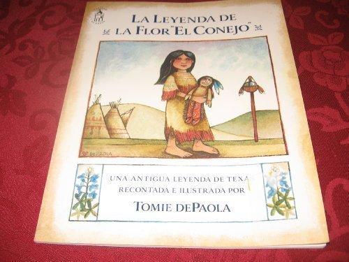 9780399224416: La Leyenda De La Flor El Conejo: Una Antigua Leyenda de Texas (Legend of the Bluebonnet: An Old Tale of Texas) (Spanish Edition)