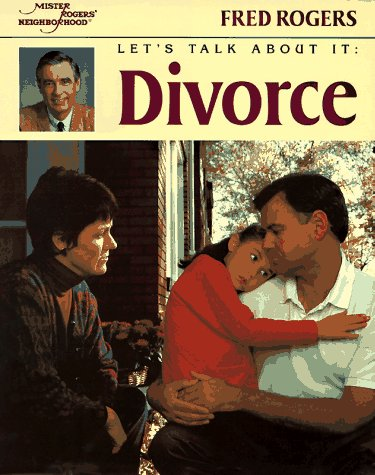 9780399224492: Let's Talk About It: Divorce (Mr. Rogers)