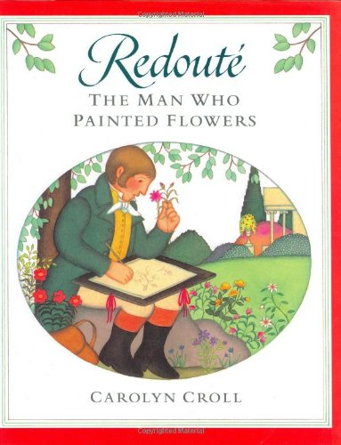9780399226069: Redoute: The Man Who Painted Flowers