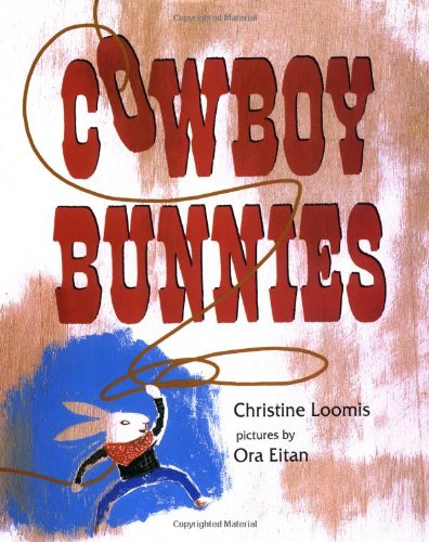 Cowboy Bunnies: Loomis Christine (pictures by Ora Eitan)