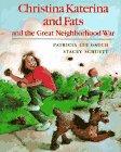9780399226519: Christina Katerina and Fats and the Great Neighborhood War