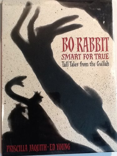 Bo Rabbit Smart for True: tall tales from the Gullah