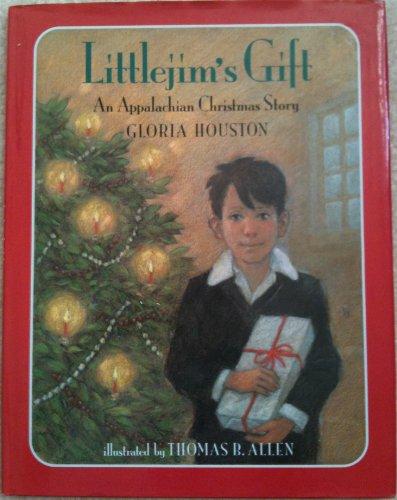 Littlejim's Gift: An Appalachian Christmas Story: Houston, Gloria