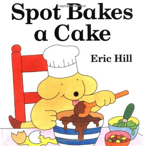 9780399227011: Spot Bakes a Cake