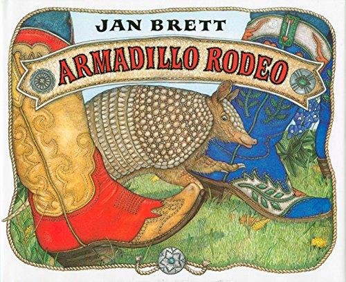 Armadillo Rodeo: Brett, Jan; Brett, Jan (illustrator)