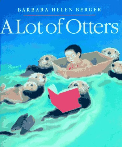 A Lot of Otters (0399229108) by Barbara Helen Berger