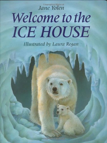 Welcome to the Icehouse (0399230114) by Jane Yolen