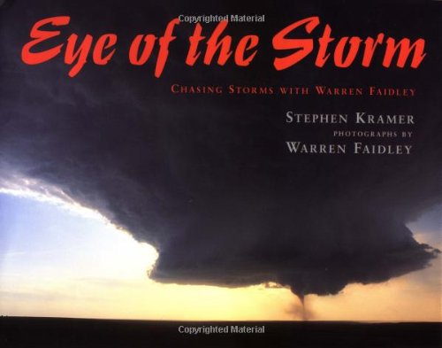 9780399230295: Eye of the Storm: Chasing Storms With Warren Faidley
