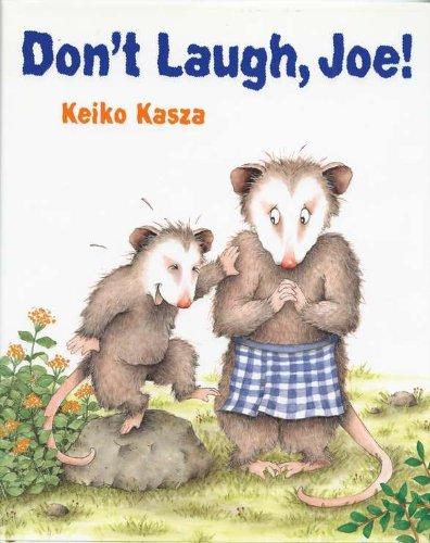 Don't Laugh, Joe!: Kasza, Keiko