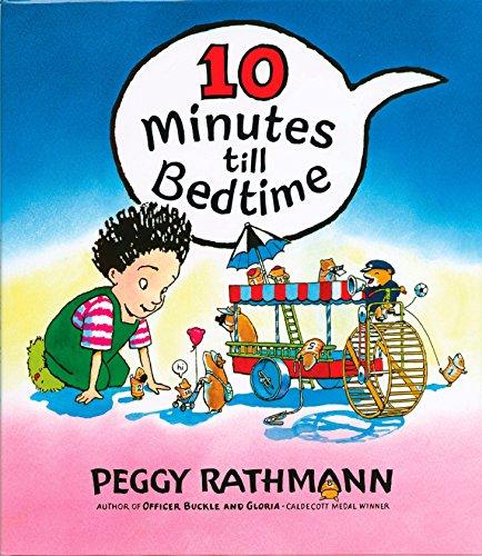 10 Minutes Until Bedtime: Rathmann, Peggy
