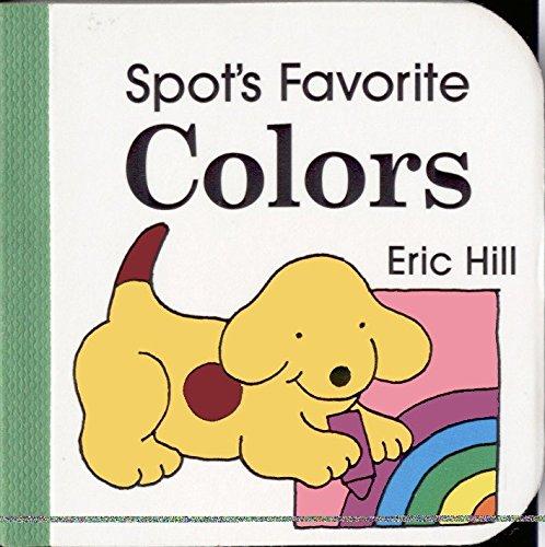 9780399231773: Spot's Favorite Colors