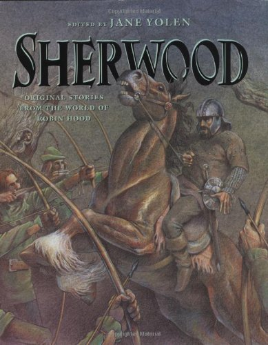 Sherwood, Original Stories From Thw World of: Yolen, Jane (ed.)