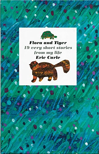 9780399232039: Flora and Tiger: 19 Very Short Stories from My Life