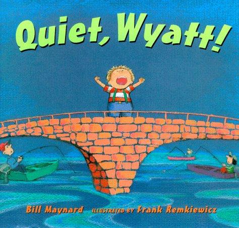9780399232176: Quiet, Wyatt!