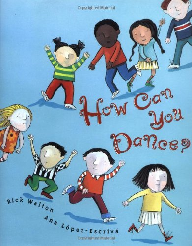 How Can You Dance (039923229X) by Rick Walton