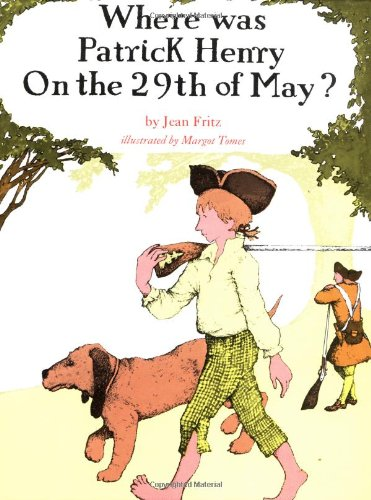 Where Was Patrick Henry on the 29th of May? (9780399233050) by Jean Fritz