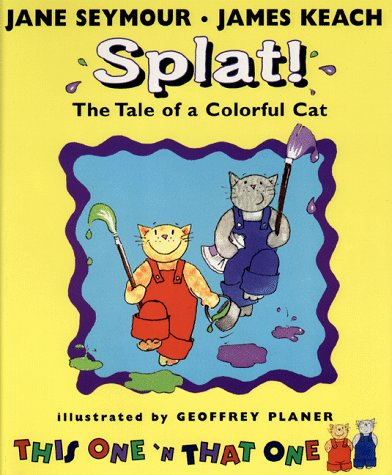 9780399233098: Splat!: The Tale of a Colorful Cat (This One and That One)
