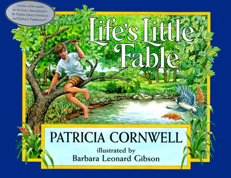 Life's Little Fable: Cornwell, Patricia (illustrated by Barbara Leonard Gibson)