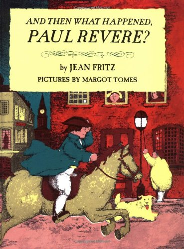 9780399233371: And Then What Happened, Paul Revere?
