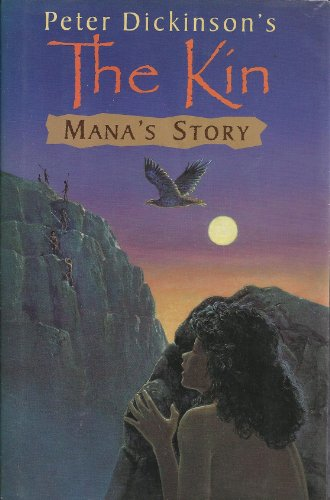 Mana's Story (Kin) (9780399233500) by Peter Dickinson