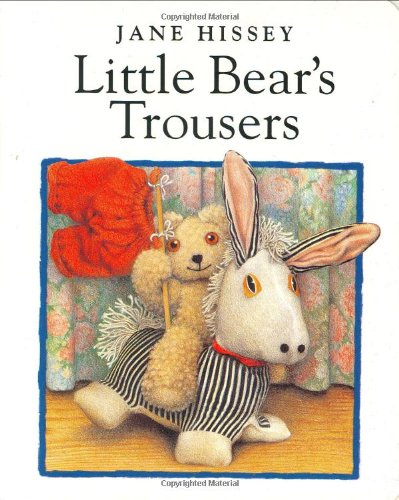 9780399233678: Little Bear's Trousers Board Book (Jane Hissey's Old Bear and Friends)