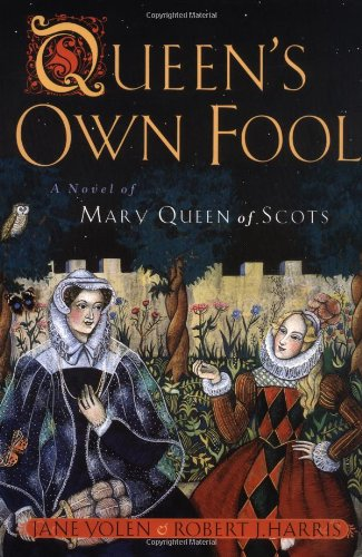 9780399233807: Queen's Own Fool: A Novel of Mary Queen of Scots (Stuart Quartet)