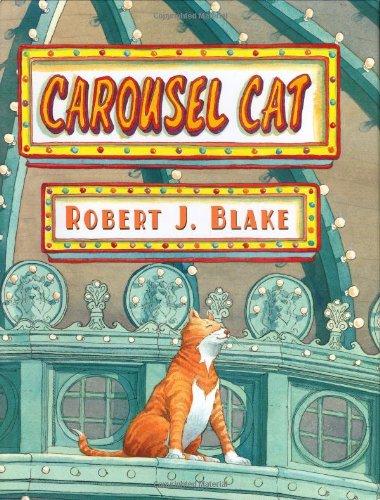 Carousel Cat: Blake, Robert J.