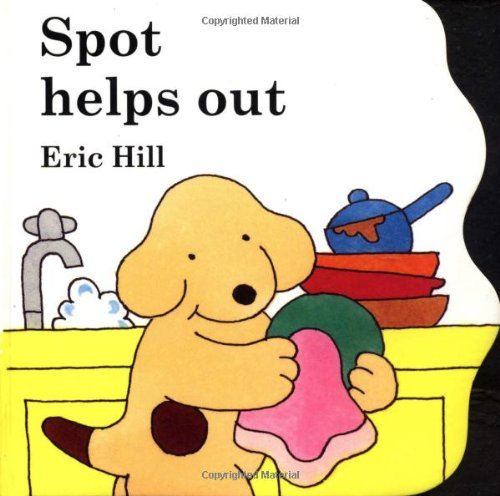 9780399233982: Spot Helps Out board book