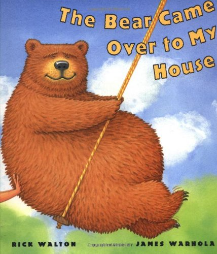 The Bear Came over to My House (0399234152) by Rick Walton